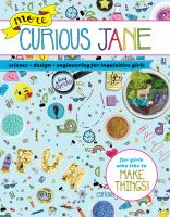 Cover image for More curious Jane : science + design + engineering for inquisitive girls