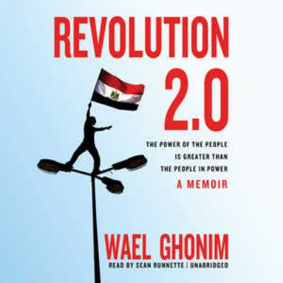 Cover image for Revolution 2.0 The power of the people is greater than the people in power : a memoir