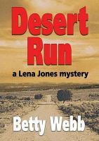 Cover image for Desert run. bk. 4 Lena Jones mystery series