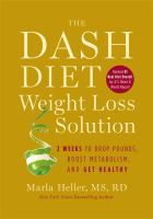 Cover image for The DASH diet weight loss solution : 2 weeks to drop pounds, boost metabolism and get healthy