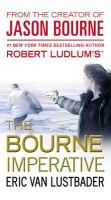 Cover image for Robert Ludlum's The Bourne imperative. bk. 10 Jason Bourne series