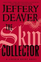 Cover image for The skin collector. bk. 11 : Lincoln Rhyme series