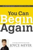 Cover image for You can begin again : no matter what, it's never too late