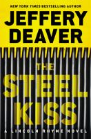 Cover image for The steel kiss. bk. 12 : Lincoln Rhyme series
