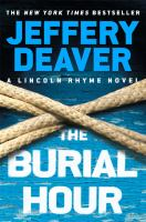 Cover image for The burial hour. bk. 13 : Lincoln Rhyme series