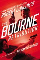 Cover image for Robert Ludlum's The Bourne retribution. bk. 11 : Jason Bourne series