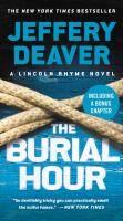 Cover image for The burial hour. bk. 13 Lincoln Rhyme series