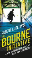Cover image for Robert Ludlum's the Bourne initiative. bk. 14 New Jason Bourne series