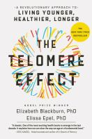 Cover image for The telomere effect : a revolutionary approach to living younger, healthier, longer