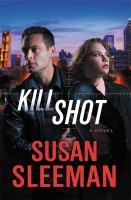 Cover image for Kill shot. bk. 2 a novel : White knights series