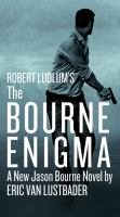 Cover image for Robert Ludlum's The Bourne enigma. bk. 13 Jason Bourne series