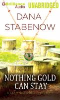 Cover image for Nothing gold can stay. bk. 3 Liam Campbell mysteries series