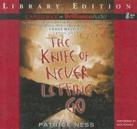 Imagen de portada para The knife of never letting go. bk. 1 Chaos walking series