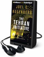 Cover image for The Tehran initiative. bk. 2 a novel : David Shirazi series