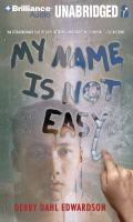 Cover image for My name is not easy [sound recording CD]
