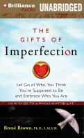 Cover image for The gifts of imperfection [sound recording CD] : let go of who you think you're supposed to be and embrace who you are
