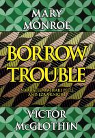 Cover image for Borrow trouble