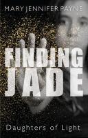 Imagen de portada para Finding Jade. bk. 1 : Daughters of light series