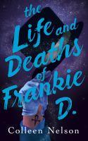 Imagen de portada para The life and deaths of Frankie D.