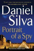 Cover image for Portrait of a spy. bk. 11 Gabriel Allon series