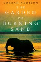 Cover image for The garden of burning sand a novel