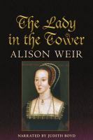 Cover image for The lady in the tower the fall of Anne Boleyn