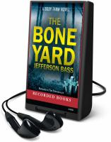 Cover image for The bone yard. bk. 6 Body Farm series