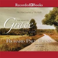 Cover image for The road to grace. bk. 3 a novel : The Walk series