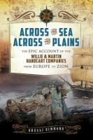 Cover image for Across the sea, across the plains : the epic account of the Willie and Martin Handcart Companies from Europe to Zion