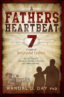 Cover image for A father's heartbeat : 7 virtues of successful fathers