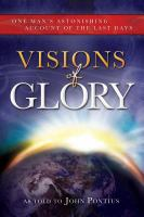 Cover image for Visions of glory : one man's astonishing account of the last days