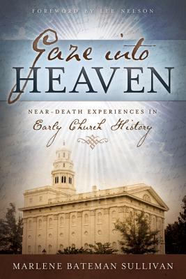 Cover image for Gaze into heaven : near-death experiences in early church history
