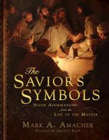 Cover image for The Savior's symbols : seven affirmations from the life of the Master