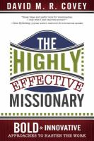 Cover image for The highly effective missionary : a bold and innovative approach for today's missionary
