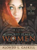 Cover image for The lost teachings of Jesus Christ on the sacred place of women
