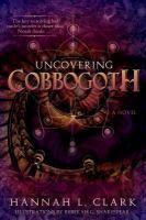 Imagen de portada para Uncovering Cobbogoth. bk. 2 : Cobbogoth series