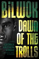 Cover image for Bilwok : dawn of the trolls