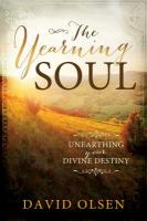 Cover image for The yearning soul : unearthing your divine destiny