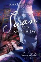 Cover image for Swan and shadow : a Swan Lake story