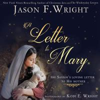 Cover image for A letter to Mary : the Savior's loving letter to his mother