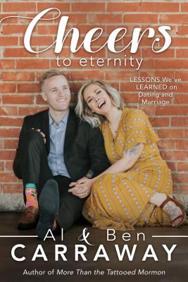 Cover image for Cheers to eternity : lessons we've learned on dating and marriage