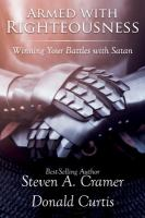 Cover image for Armed with righteousness : winning your battles with Satan