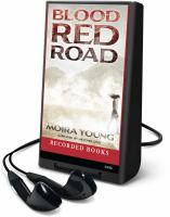 Cover image for Blood red road. bk. 1 Dustlands series