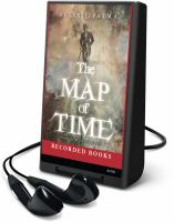 Cover image for The map of time. bk. 1 [Playaway] :  Map of time series