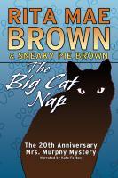 Imagen de portada para The big cat nap. bk. 20 The 20th anniversary Mrs. Murphy mystery : Mrs. Murphy series