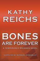 Imagen de portada para Bones are forever Temperance Brennan Series, Book 15.