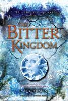 Imagen de portada para The bitter kingdom. bk. 3 Girl of fire and thorns series
