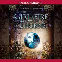 Imagen de portada para The girl of fire and thorns. bk. 1 Fire and thorns series