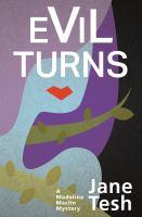 Cover image for Evil turns. bk. 5 : Madeline Maclin series