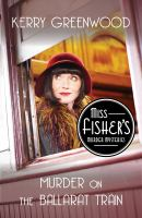 Cover image for Murder on the ballarat train Phryne Fisher Series, Book 3.